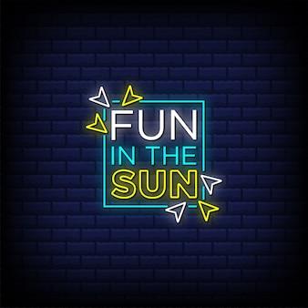 Amusez-vous dans le texte de style enseigne au néon soleil