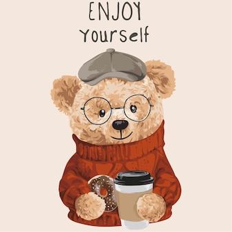 Amusez-vous slogan avec poupée ours tenant une illustration de tasse de café