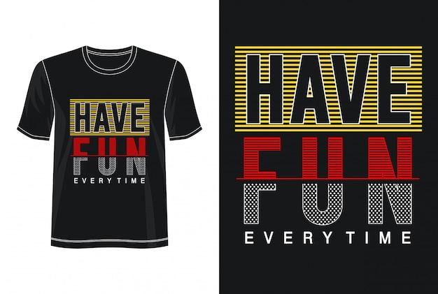Amusez-vous la typographie pour t-shirt imprimé