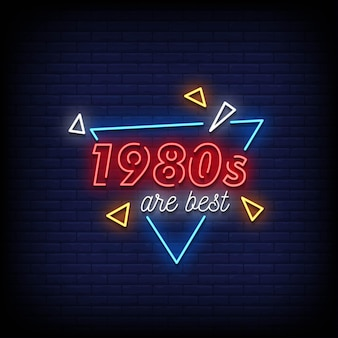 Les années 1980 sont le meilleur texte de style d'enseigne au néon