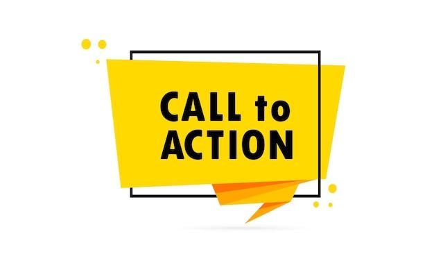 Appel à l'action. bannière de bulle de discours de style origami. affiche avec texte appel à l'action. modèle de conception d'autocollant.