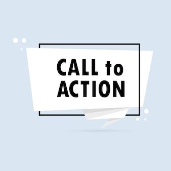 Appel à l'action. bannière de bulle de discours de style origami. modèle de conception d'autocollant avec texte d'appel à l'action. vecteur eps 10. isolé sur fond blanc.