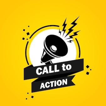 Appel à l'action. mégaphone avec bannière de bulle de discours d'appel à l'action. haut-parleur. label pour les affaires, le marketing et la publicité. vecteur sur fond isolé. eps 10