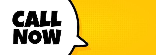 Appelle maintenant. bannière de bulle de discours avec le texte d'appel maintenant. haut-parleur. pour les affaires, le marketing et la publicité. vecteur sur fond isolé. eps 10.