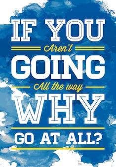 Aquarelle grunge concept avec une expression d'inspiration pour une affiche ou un t-shirt. citation de motivation créative.