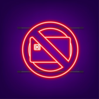 Argent comptant seulement, panneau d'arrêt. icône néon. pas de carte de débit ou de crédit. signe d'argent. illustration vectorielle.