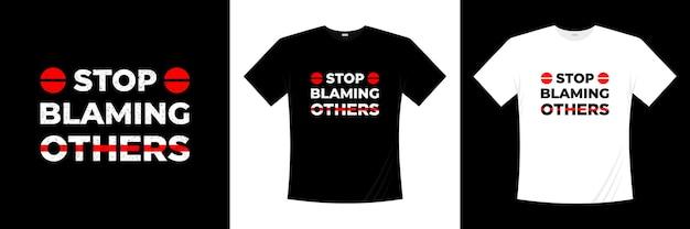 Arrêtez de blâmer les autres citations de motivation conception de t-shirt citation inspirante de la vie de chemise de typographie