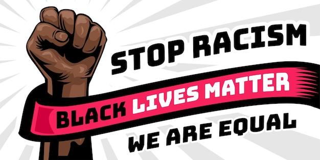 Arrêtez la campagne contre le racisme. les vies des noirs comptent