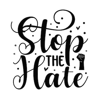 Arrêtez la haine élément de typographie unique design vecteur premium