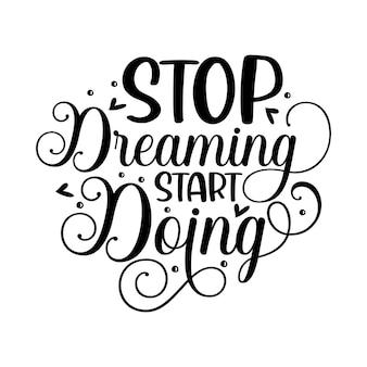 Arrêtez de rêver, commencez à faire élément de typographie unique design vecteur premium