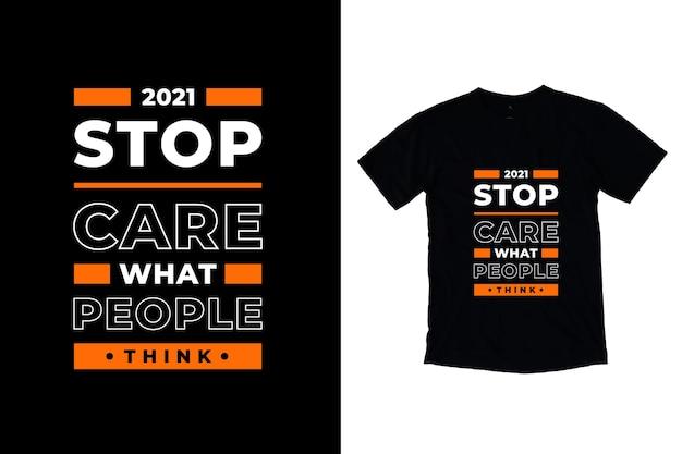 Arrêtez de vous soucier de ce que les gens pensent des citations modernes de conception de t-shirt