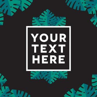 Arrière-plan de texte à thème monstera