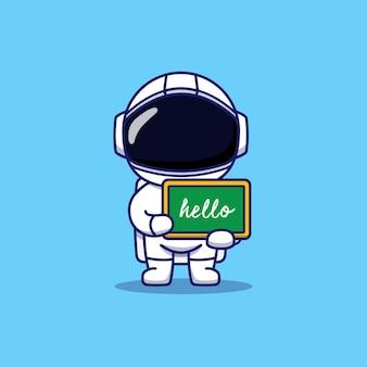 Astronaute mignon portant un tableau qui dit bonjour
