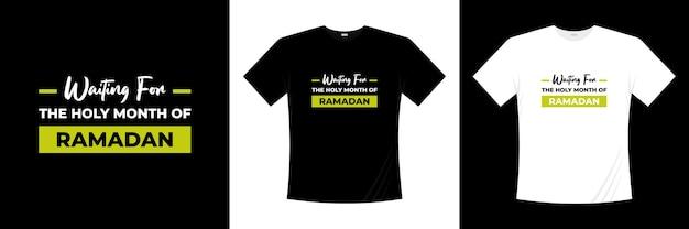 En attendant le mois sacré du ramadan conception de t-shirt typographie