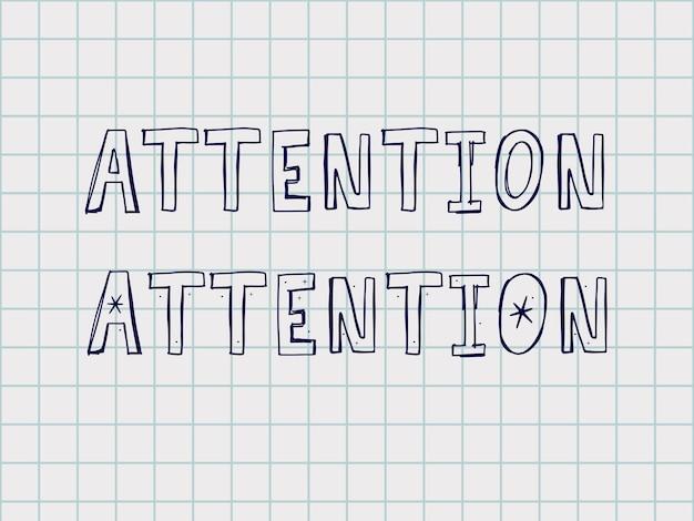 Attention, écrit à la main, typographie, lettrage de texte de script noir et phrase de calligraphie isolée sur fond blanc