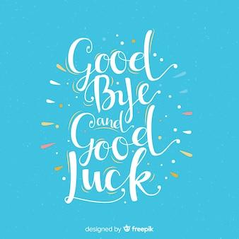 Au revoir et bonne chance lettrage de fond