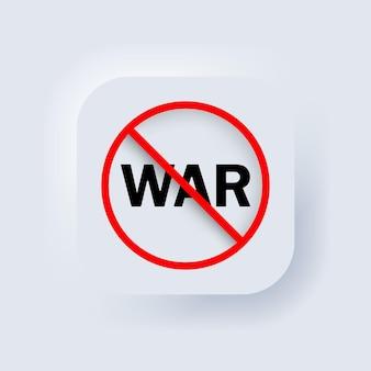 Aucune icône de guerre. vecteur. pas de concept d'arme. liberté. bouton web de l'interface utilisateur blanc neumorphic ui ux. neumorphisme. illustration vectorielle