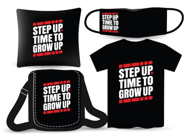 Augmentez le temps pour grandir en design typographique pour t-shirt et merchandising