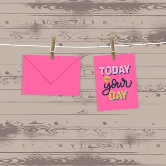 Aujourd'hui est votre jour. lettrage citations de motivation.