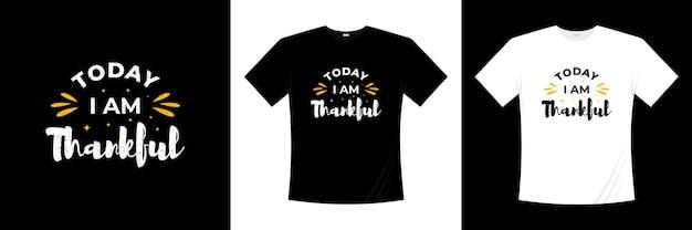 Aujourd'hui, je suis reconnaissant à la conception de t-shirt typographie