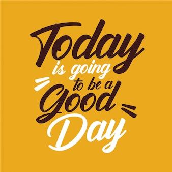 Aujourd'hui va être une bonne journée - typographie