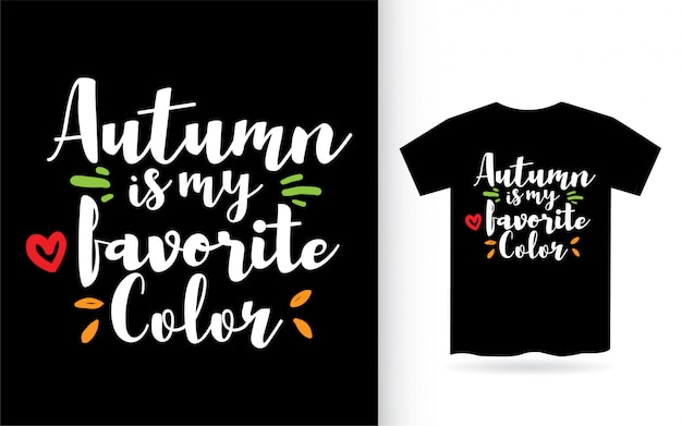 L'automne est ma conception de lettrage de couleur préférée pour t-shirt