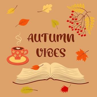 Autumn vibes lettrage entouré d'un livre, d'une tasse de café, de feuilles d'automne et de sorbier. ambiance chaleureuse d'automne.