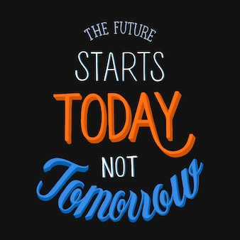 L'avenir commence aujourd'hui pas demain conception de typographie
