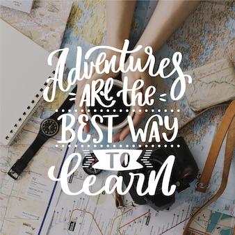Les aventures sont le meilleur moyen d'apprendre le lettrage