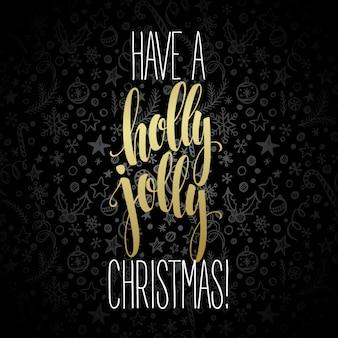Avoir un holly jolly christmas, carte de voeux