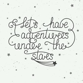Avons des aventures sous les étoiles