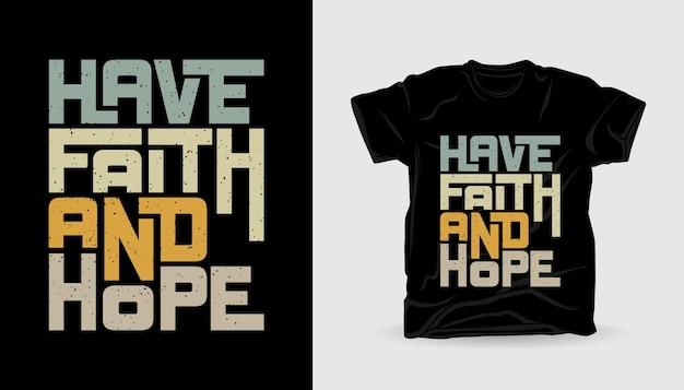 Ayez la foi et espérez la conception de t-shirt de typographie moderne