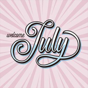 Bacground bienvenue juillet avec lettrage à la main