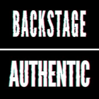 Backstage authentic slogan, typographie holographique et glitch