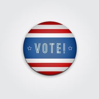 Badge vote. élection présidentielle américaine