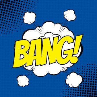 Bang style bande dessinée avec effet de demi-teintes.