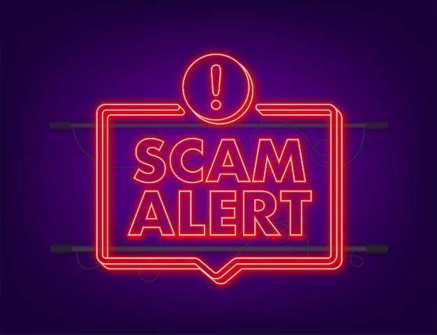 Bannière avec alerte arnaque rouge. signe d'attention. icône néon. autocollant de panneau d'avertissement de mise en garde. symbole d'avertissement plat. illustration vectorielle de stock.