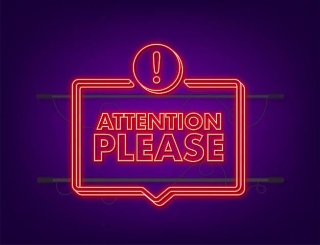 Bannière avec attention s'il vous plaît. attention rouge s'il vous plaît signer l'icône néon. signe de danger d'exclamation. icône d'alerte. illustration vectorielle de stock.