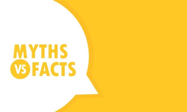 Bannière de bulle de discours mythes vs faits. peut être utilisé pour les affaires, le marketing et la publicité. vecteur eps 10. isolé sur fond blanc.