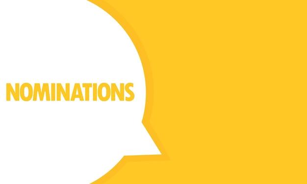 Bannière de bulle de discours de nominations. texte des candidatures. peut être utilisé pour les affaires, le marketing et la publicité. vecteur eps 10. isolé sur fond blanc.