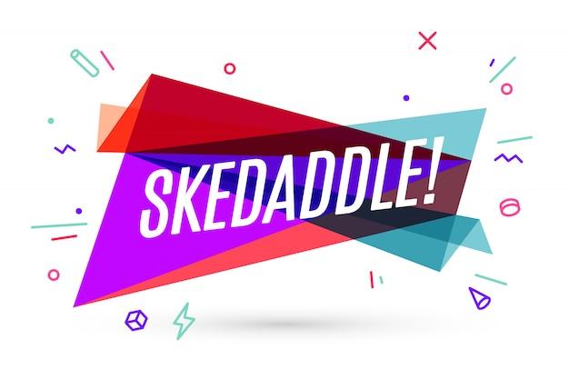 Bannière colorée avec texte skedaddle