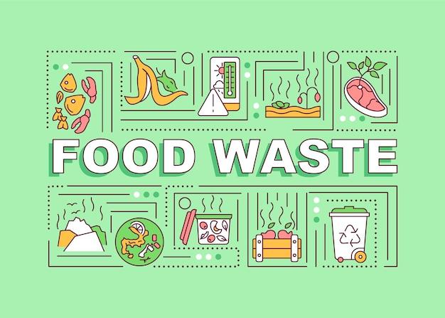 Bannière de concepts de mot gaspillage alimentaire. types de déchets organiques. contactez votre transporteur de déchets. infographie avec des icônes linéaires sur fond vert. typographie isolée. contour illustration couleur rvb