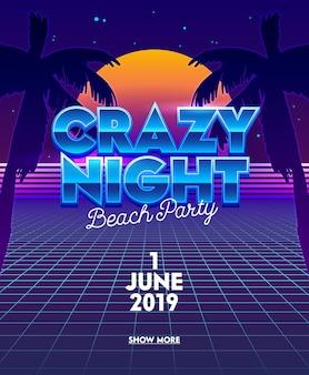 Bannière crazy night beach party avec typographie sur fond futuriste de grille néon synthwave avec palmiers et pleine lune.