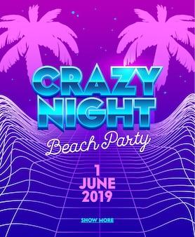 Bannière crazy night beach party avec typographie sur fond futuriste de grille néon synthwave avec palmiers.