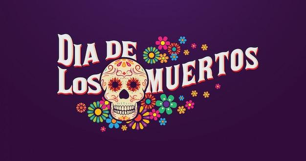 Bannière dia de los muertos, crâne en sucre avec typographie et fleurs