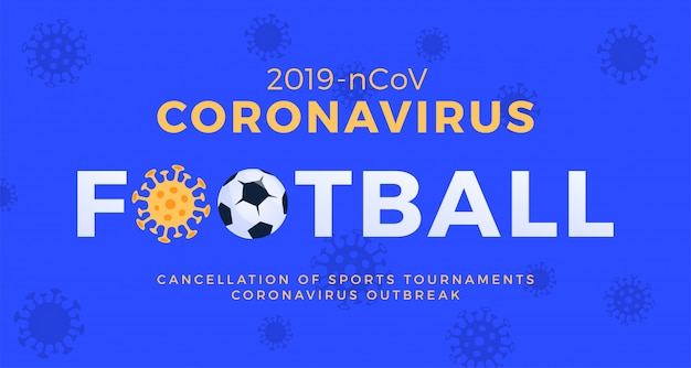 Bannière de football attention coronavirus. arrêtez l'épidémie de 2019-ncov. danger de coronavirus et risque pour la santé publique et épidémie de grippe. annulation du concept d'événements sportifs et de matchs