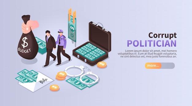 Bannière horizontale de politicien corrompu avec un ensemble d'icônes isométriques illustrant le blanchiment d'argent du budget avec l'arrestation suivante