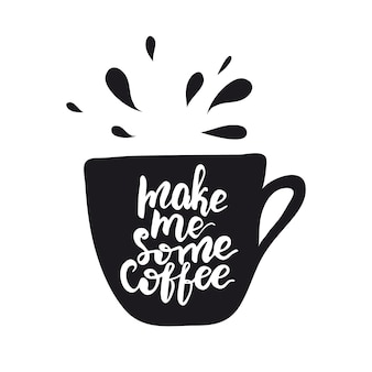 Bannière avec lettrage faites-moi du café. illustration vectorielle