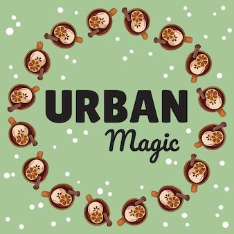 Bannière magique urbaine avec des tasses de vin chaud à la cannelle et aux agrumes