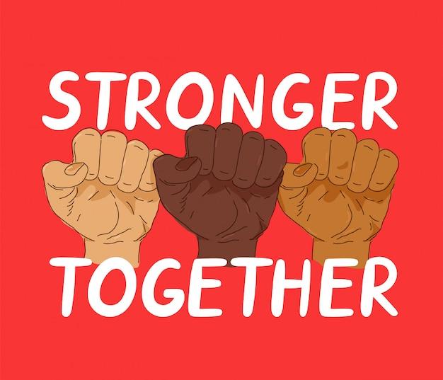 Bannière de protestation plus forte ensemble. conception d'affiche illustration style branché. anti racisme, concept des droits de l'homme